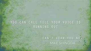 Can't Hear You Now (Lyric Video) - Mike Shinoda