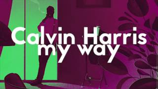Calvin Harris - My Way (Vlad Gluschenko Remix)