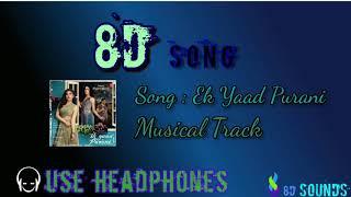 Ik Yaad Purani (8D Song) |Tulsi Kumar | Feat. Khushali Kumar | Jashan Singh, Shaarib Toshi