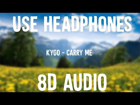 Kygo - Carry Me ft. Julia Michaels - 8D Audio