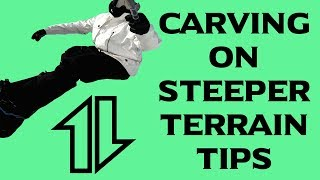 'Tips' and Tips for Carving on Steeper Terrain