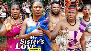 MY SISTER'S LOVE SEASON 1 - Destiny Etiko & Chizzy Alichi 2019 Latest Nigerian Movie Full HD