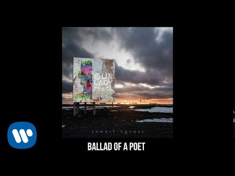Ballad Of A Poet  - Our Lady Peace (Somethingness Official Audio)