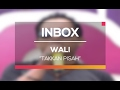 All of the Wali - Takkan Pisah (Live on Inbox) Songs
