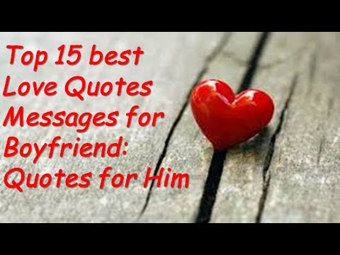 Top 15 Best Love Quotes Messages For Boyfriend The Happy Quotes For