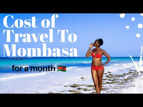 How To Travel Mombasa Kenya on A Budget// How Much It Cost To Travel Mombasa for 33 Days