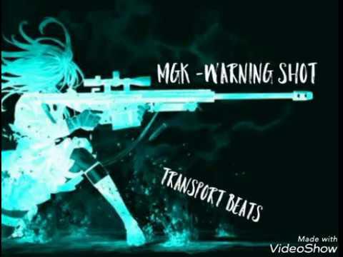 Mgk - Warning Shot (Feat. Transport Beats)