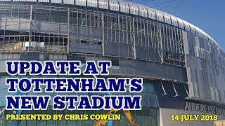 UPDATE AT TOTTENHAM'S NEW STADIUM: Only 22 Days Until the First Test Event! 14 July 2018