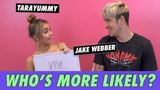 Jake Webber & Tarayummy - Who's More Likely?