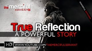 True Reflection ᴴᴰ  - A Powerful Story