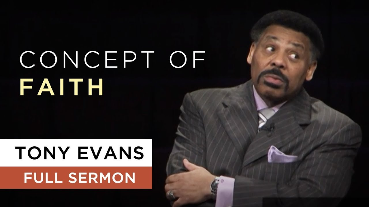 Concept of Faith | Sermon by Tony Evans