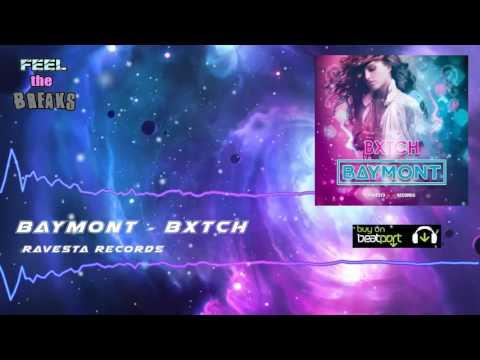 Baymont Bross - BXTCH (Original Mix)