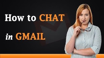 How to Chat in Gmail Account