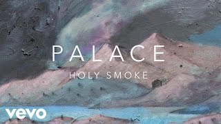 Palace Holy Smoke Audio.mp3
