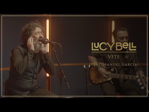 Lucybell - Vete (feat. Manuel Garcia) [Video Oficial]