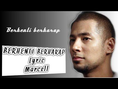 BERHENTI BERHARAP ~ Lyric Marcell