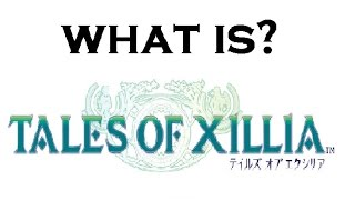 What happened in Tales of Xillia? (RECAPitation)