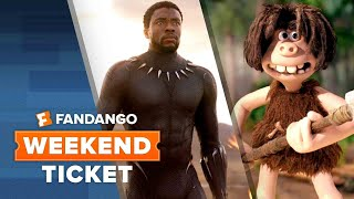 Now In Theaters: Black Panther, Samson, Early Man | Weekend Ticket
