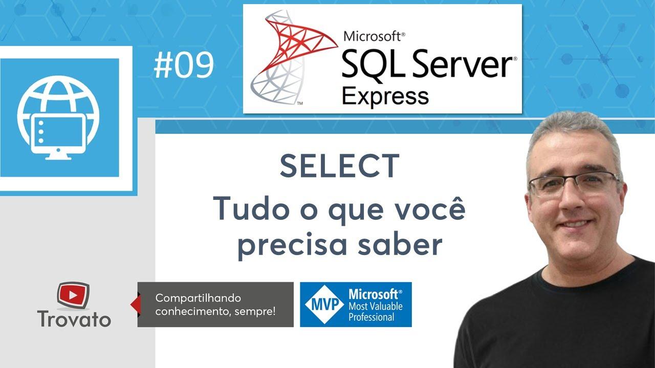 Download SQL SERVER - 09 - SELECT - Tudo o que você precisa saber
