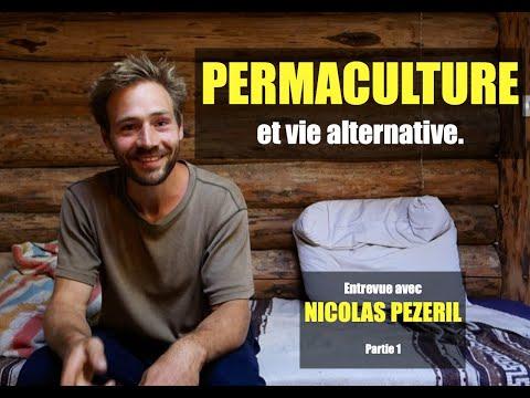 Permaculture et vie alternative : Entrevue avec Nicolas Pezeril      Partie 1
