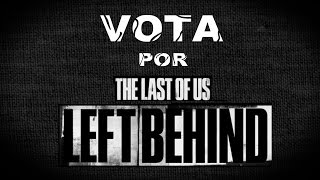 vota por THE LAST OF US: LEFT BEHIND