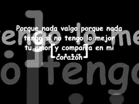 Juanes Nada Valgo Sin Tu Amor Con Letra Youtube