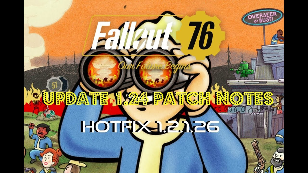 Fallout 76 | Update 1 24 Patch Notes | Hot Fix 1 2 1 26 | Survival Mode &  Bug Fixes