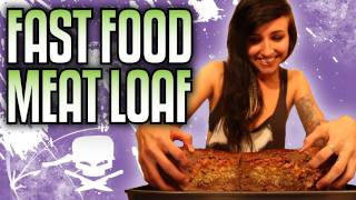 Fast Food Meatloaf - Epic Meal Time