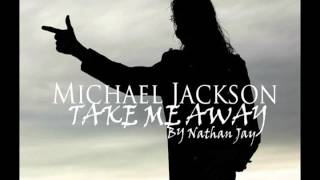 Michael jackson   Take Me Away 2015 NEW SONG