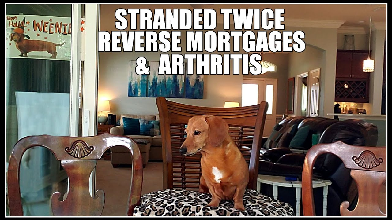 Stranded Twice, Reverse Mortgages, and Arthritis