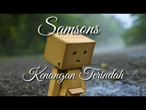 Lirik lagu Samsons Kenangan Terindah
