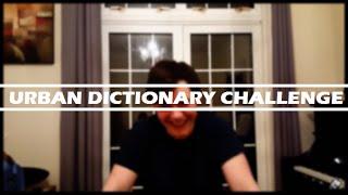 Urban Dictionary Challenge | James Marriott