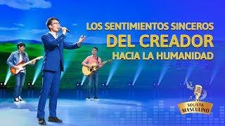 Música cristiana de adoración | Los sentimientos sinceros del Creador hacia la humanidad
