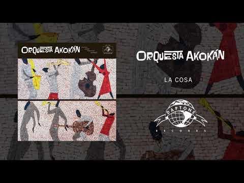 Orquesta Akokán - La Cosa (Official Audio)