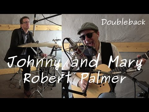 Johnny And Mary - Robert Palmer - Acoustic cover - Doubleback