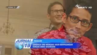 [Headline] Sandiaga Uno Mengaku Akan Berpasangan dengan Anies Baswedan
