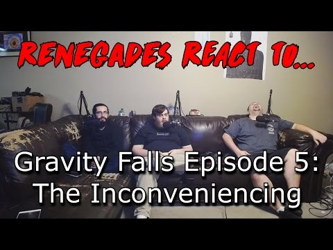 Renegades React to... Gravity Falls Episode 5 - The Inconveniencing