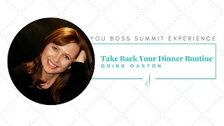 Take Back Your Dinner Routine w/ Quinn Gaston