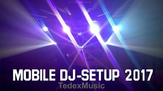 Mobile DJ-SETUP 2017 (TIMELAPSE) | TEDEXMUSIC