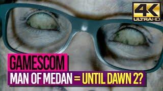 UNTIL DAWN 2? // MAN OF MEDAN [4K] 🎮 GAMESCOM 2018