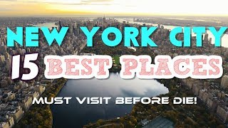 NYC | Top 15 places for Tourist Must visit before die !