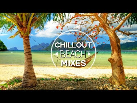 Chillout&Lounge Mixes 2016 HD - Tanzania beach Chillout Mix 2016