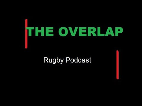6 Nations week 3 preview! The Overlap Rugby Podcast #5