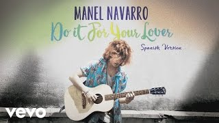 Manel Navarro Do It For Your Lover Spanish Version Audio