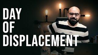 Day of Displacement | Junaid Akram