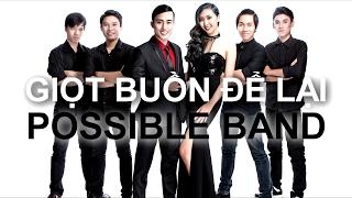 POSSIBLE - Giọt Buồn Để Lại (Bossa Nova Cover)