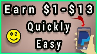 Earn $1-$13 In 5 Mins - Earn Quick Paypal Money