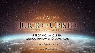 Pérgamo, la iglesia que comprometió la verdad - Pastor Miguel Núñez