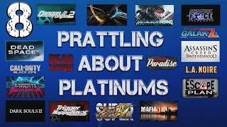 Prattling about Platinums - #08