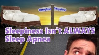Tired? Not All Daytime Sleepiness is from Obstructive Sleep Apnea.